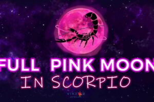 Full Pink Moon in Scorpio Sign